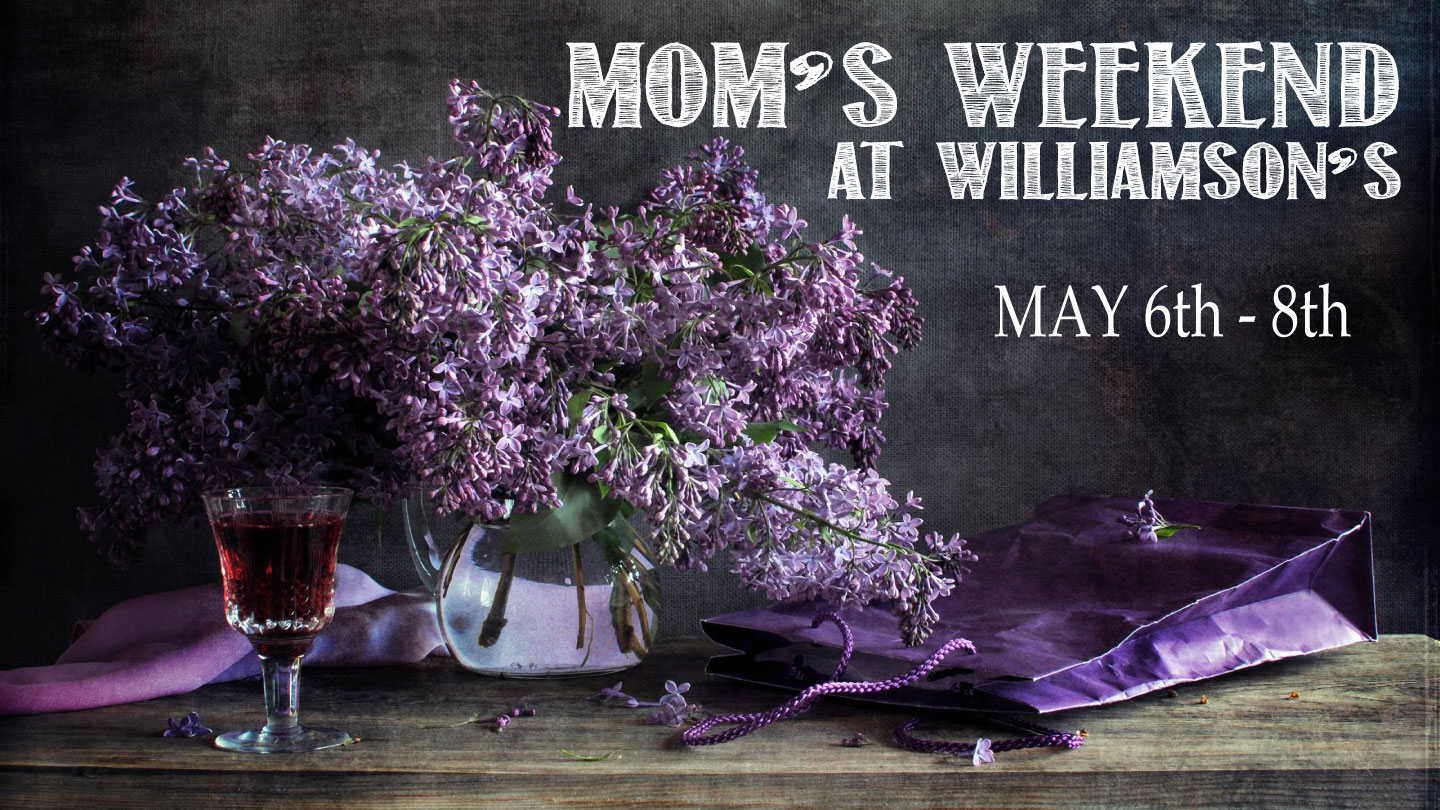 Mom's Weekend at Williamsons